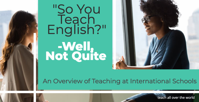 Teach All Over the World: A beginners guide to teaching at international schools.